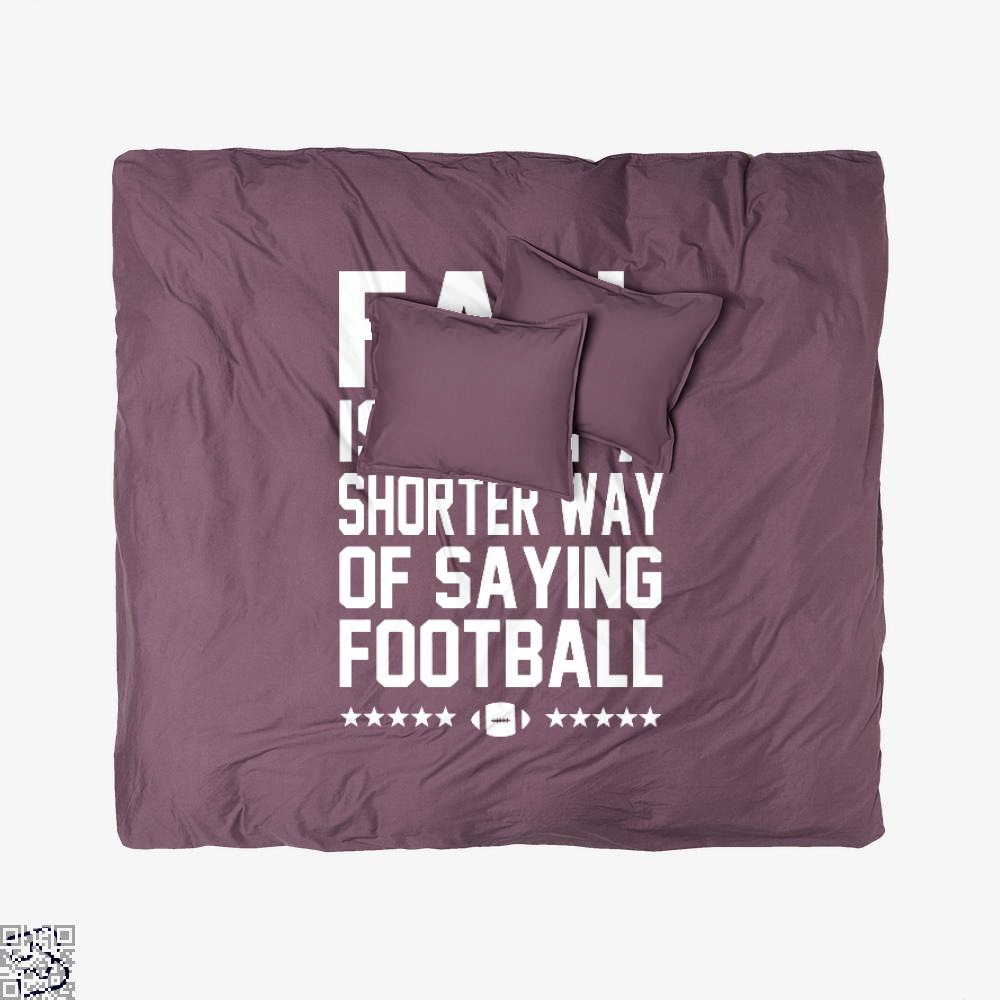 Fall Is Just A Shorter Way Of Saying Football, Football Duvet Cover Set