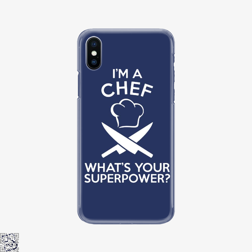 I'm Chef What's Your Superpower, Chefs Phone Case