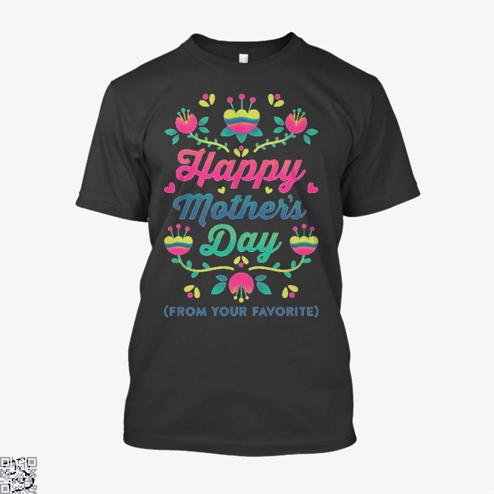 Happy Mothers Day (From Your Favorite) Shirt - Men / Black / X-Small - Productgenjpg