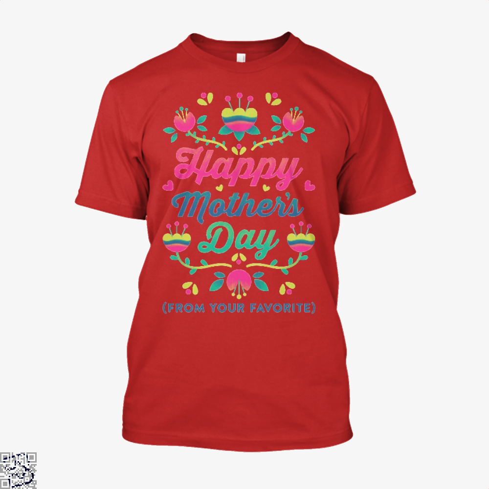 Happy Mothers Day (From Your Favorite) Shirt - Men / Red / X-Small - Productgenjpg