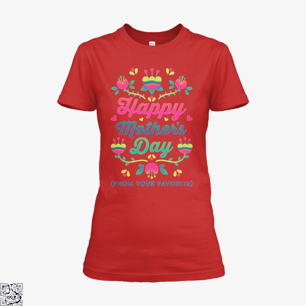 Happy Mothers Day (From Your Favorite) Shirt - Women / Red / X-Small - Productgenjpg