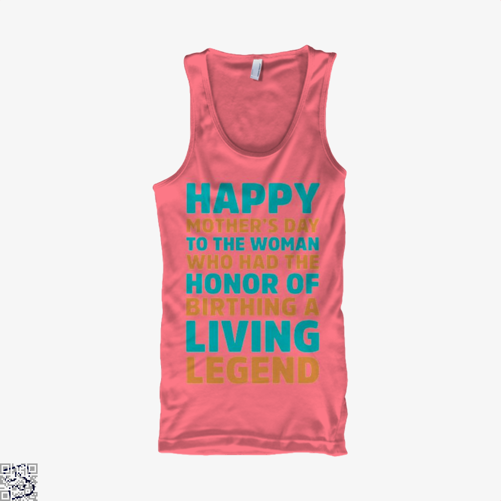 Happy Mothers Day To The Woman Who Had Honor Of Birthing A Living Legend Tank Top - Women / Pink / Xx-Small - Productgenjpg