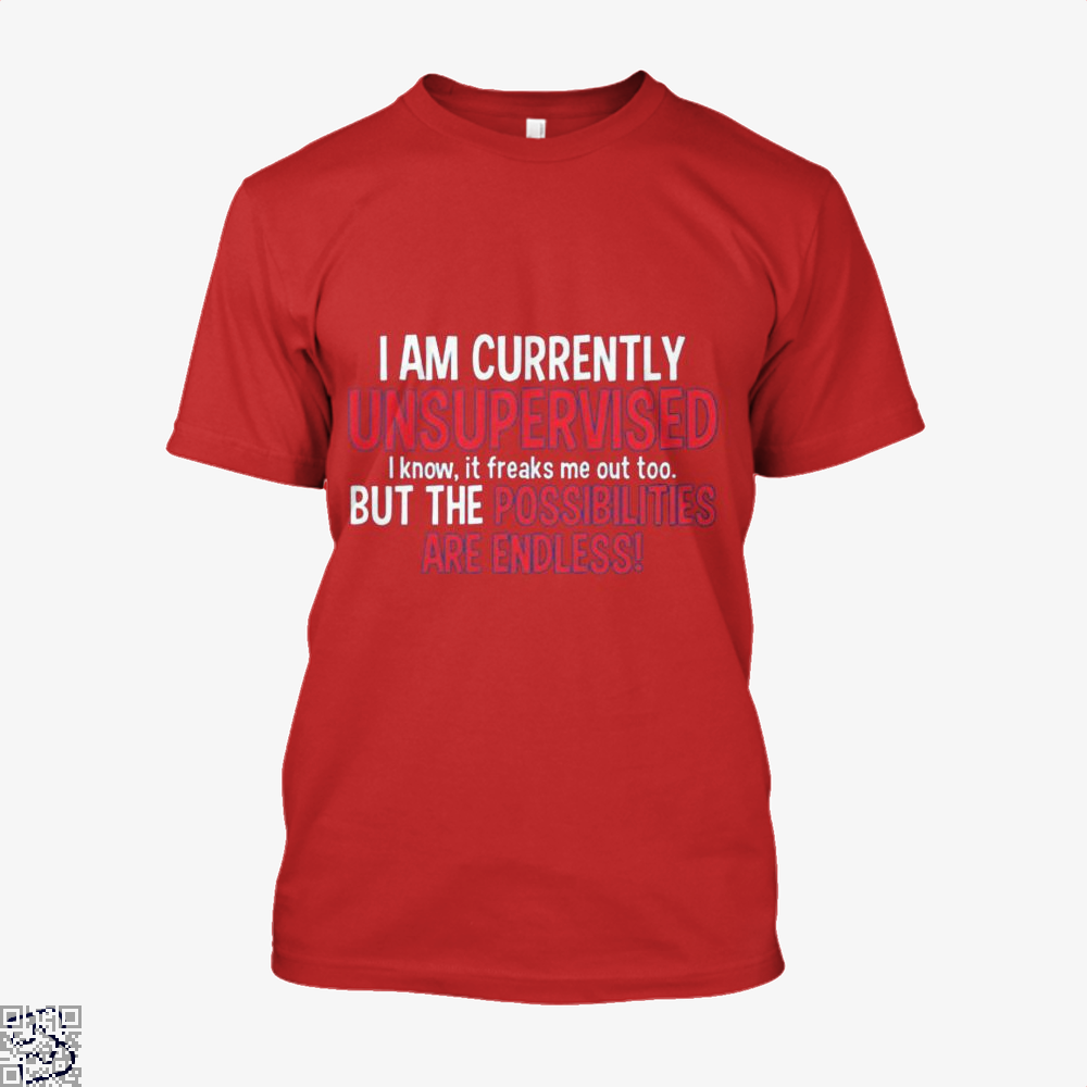 I Am Currenty Unsupervised Anecdotal Shirt - Men / Red / X-Small - Productgenjpg