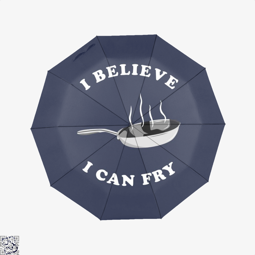 I Believe Can Fry Chefs Umbrella - Blue - Productgenapi