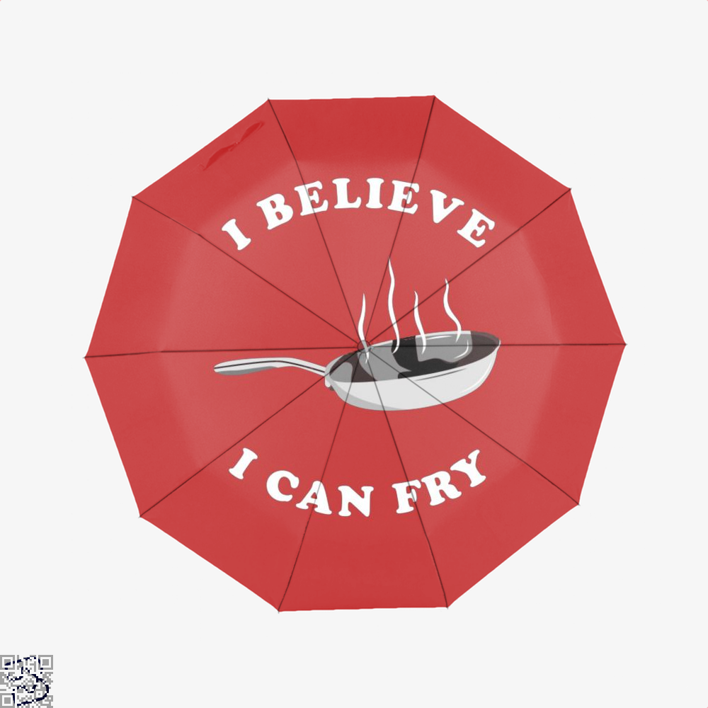 I Believe Can Fry Chefs Umbrella - Red - Productgenapi