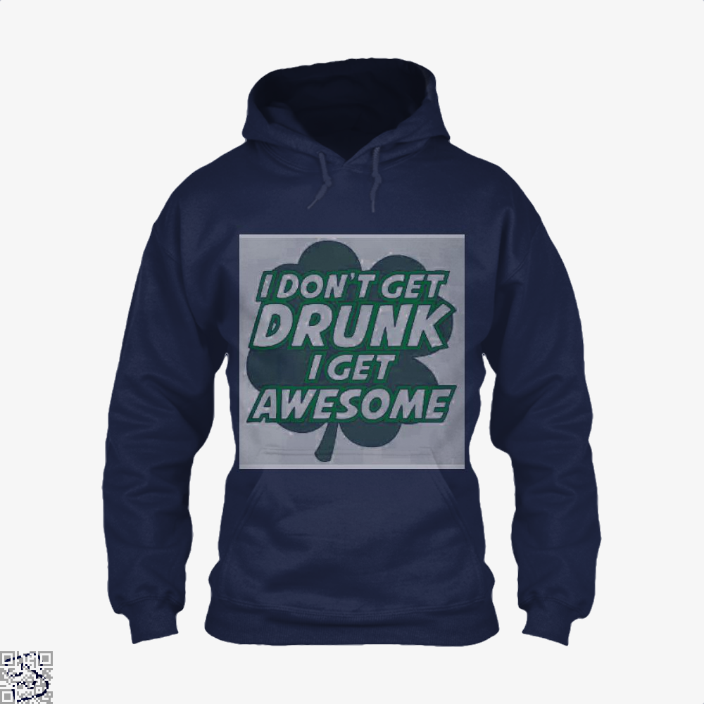 I Dont Get Drunk Awesome Irish Clover Hoodie - Blue / X-Small - Productgenjpg