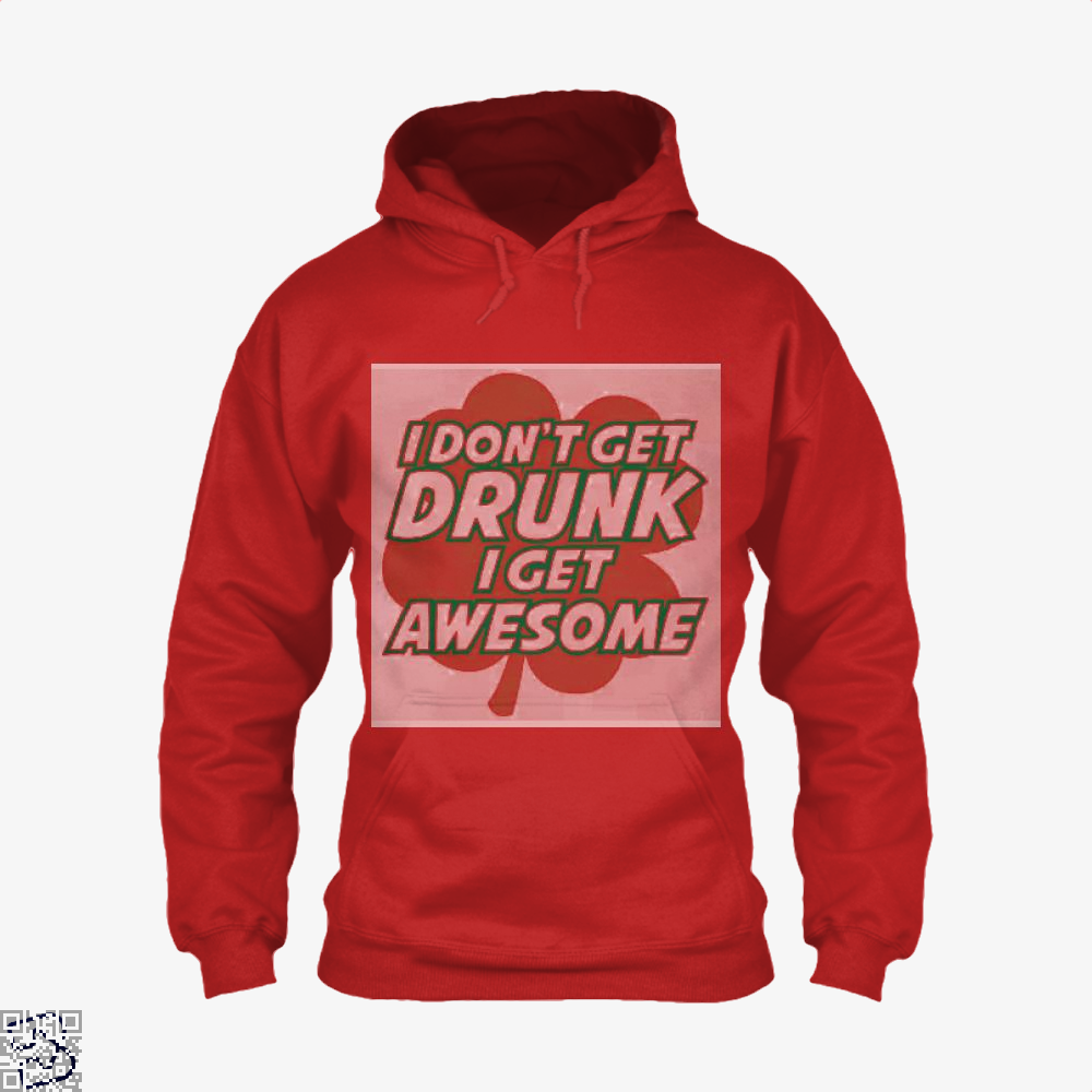 I Dont Get Drunk Awesome Irish Clover Hoodie - Red / X-Small - Productgenjpg