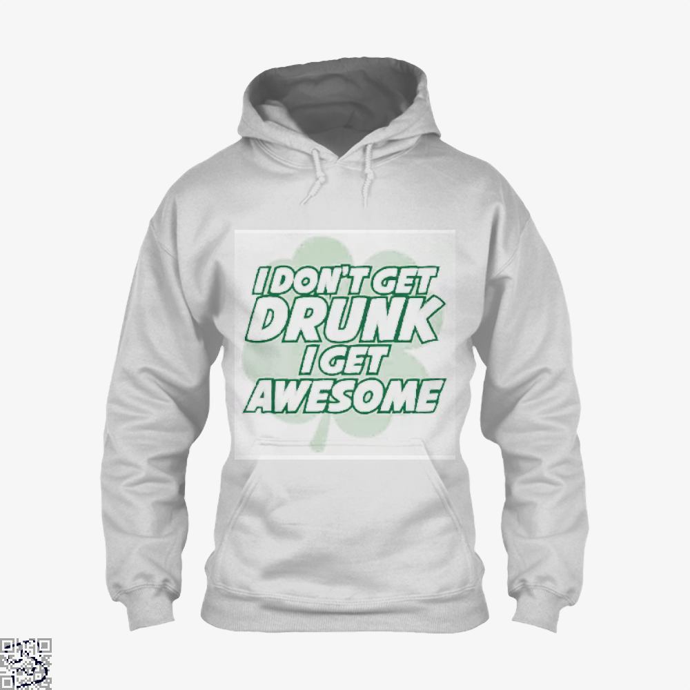 I Dont Get Drunk Awesome Irish Clover Hoodie - White / X-Small - Productgenjpg