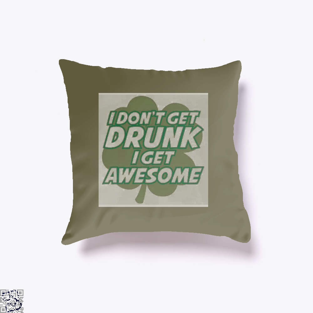 I Dont Get Drunk Awesome Irish Clover Throw Pillow Cover - Brown / 16 X - Productgenjpg