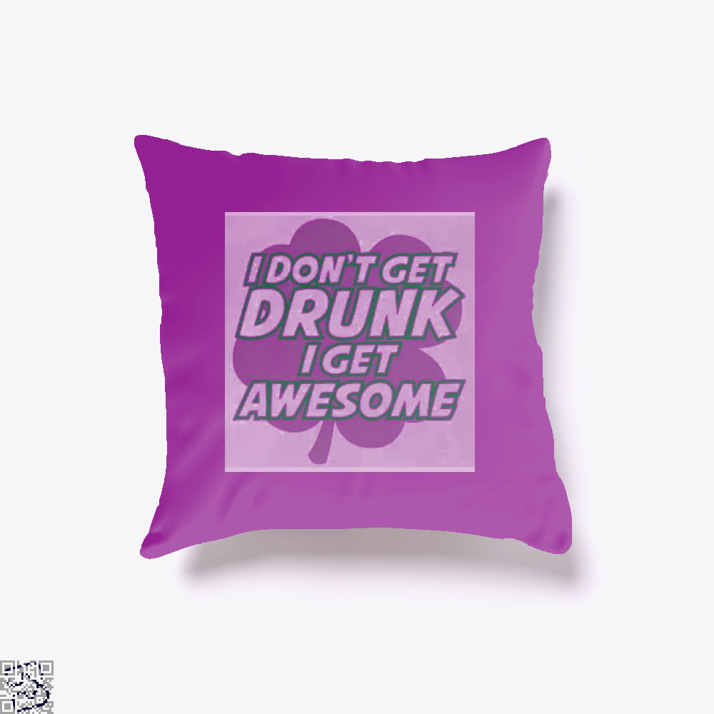 I Dont Get Drunk Awesome Irish Clover Throw Pillow Cover - Purple / 16 X - Productgenjpg