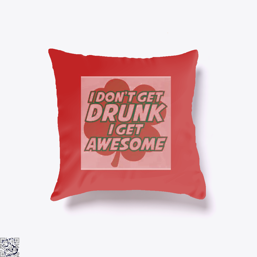 I Dont Get Drunk Awesome Irish Clover Throw Pillow Cover - Red / 16 X - Productgenjpg