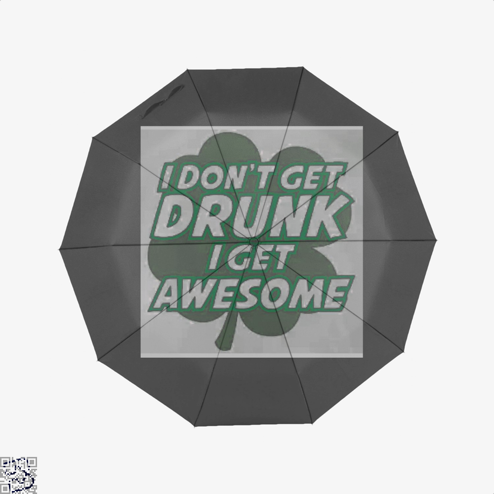 I Dont Get Drunk Awesome Irish Clover Umbrella - Black - Productgenjpg