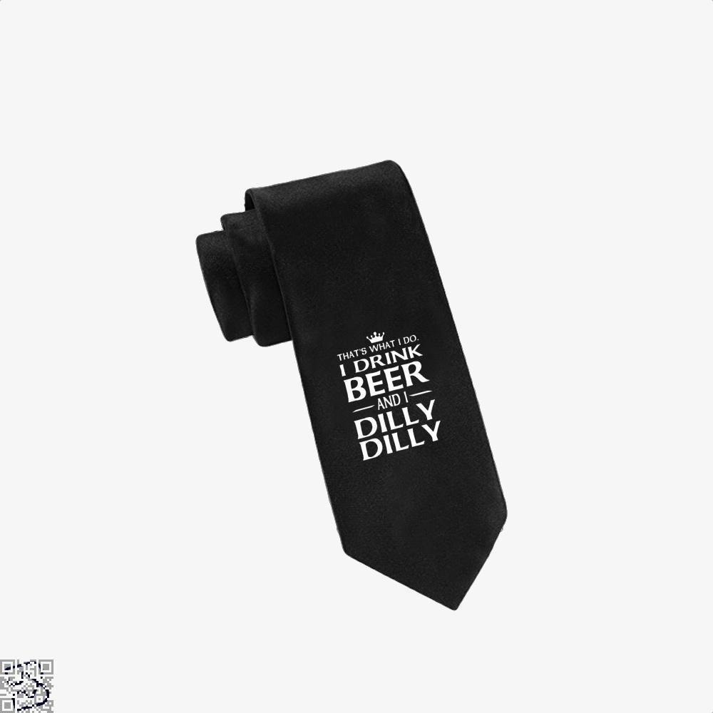 I Drink Beer And I Dilly Dilly Dilly Dilly Tie - Black - Productgenapi