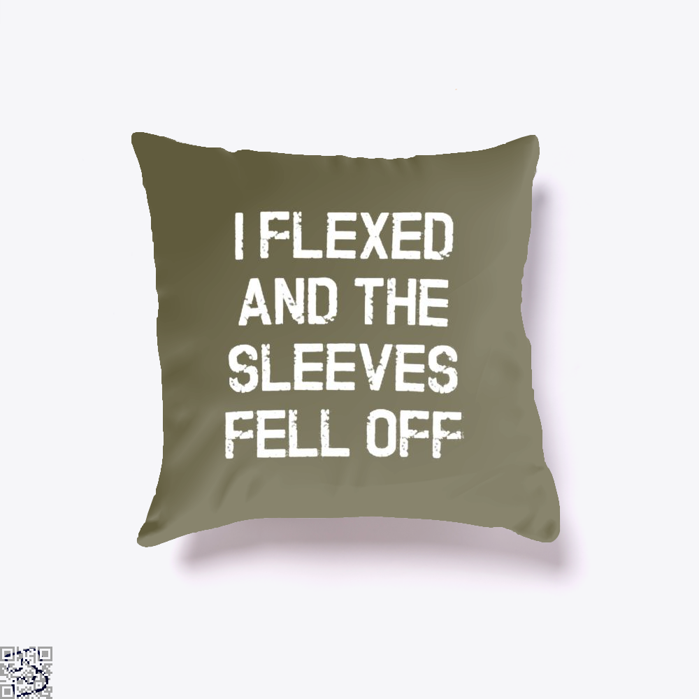 I Flexed And The Sleeves Fell Off Fitness Throw Pillow Cover - Brown / 16 X - Productgenjpg