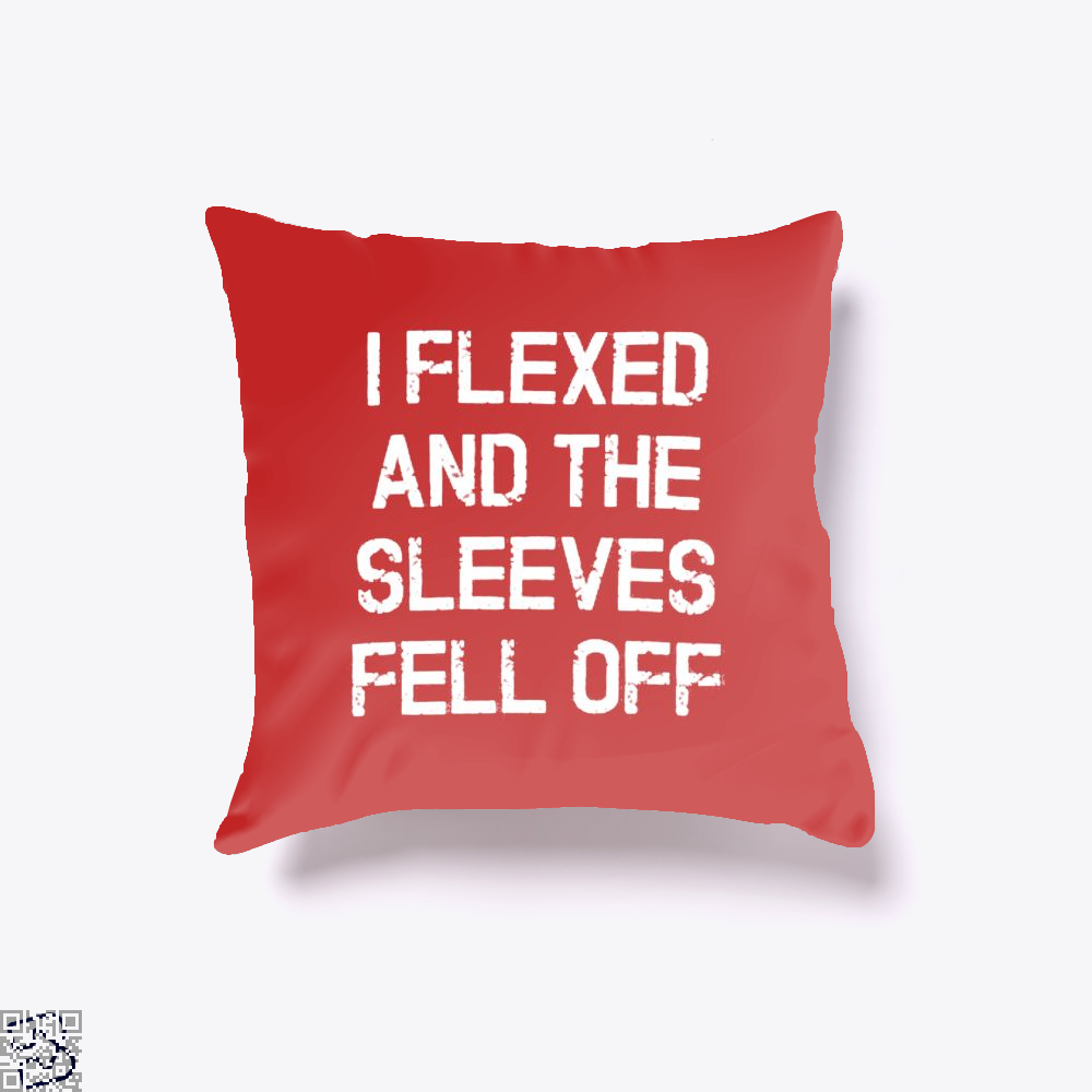 I Flexed And The Sleeves Fell Off Fitness Throw Pillow Cover - Productgenjpg