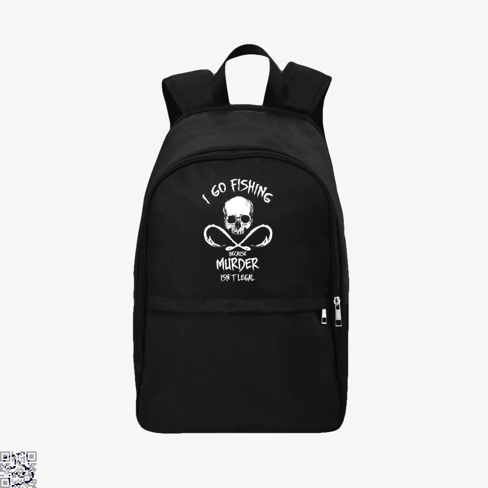 I Go Fishing Because Murder Isnt Legal Backpack - Black / Adult - Productgenjpg