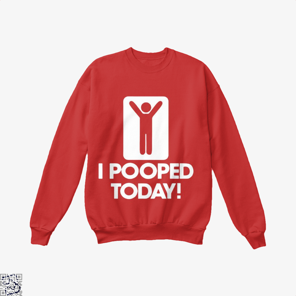 I Pooped Today! Hyperbolic Crew Neck Sweatshirt - Red / X-Small - Productgenjpg