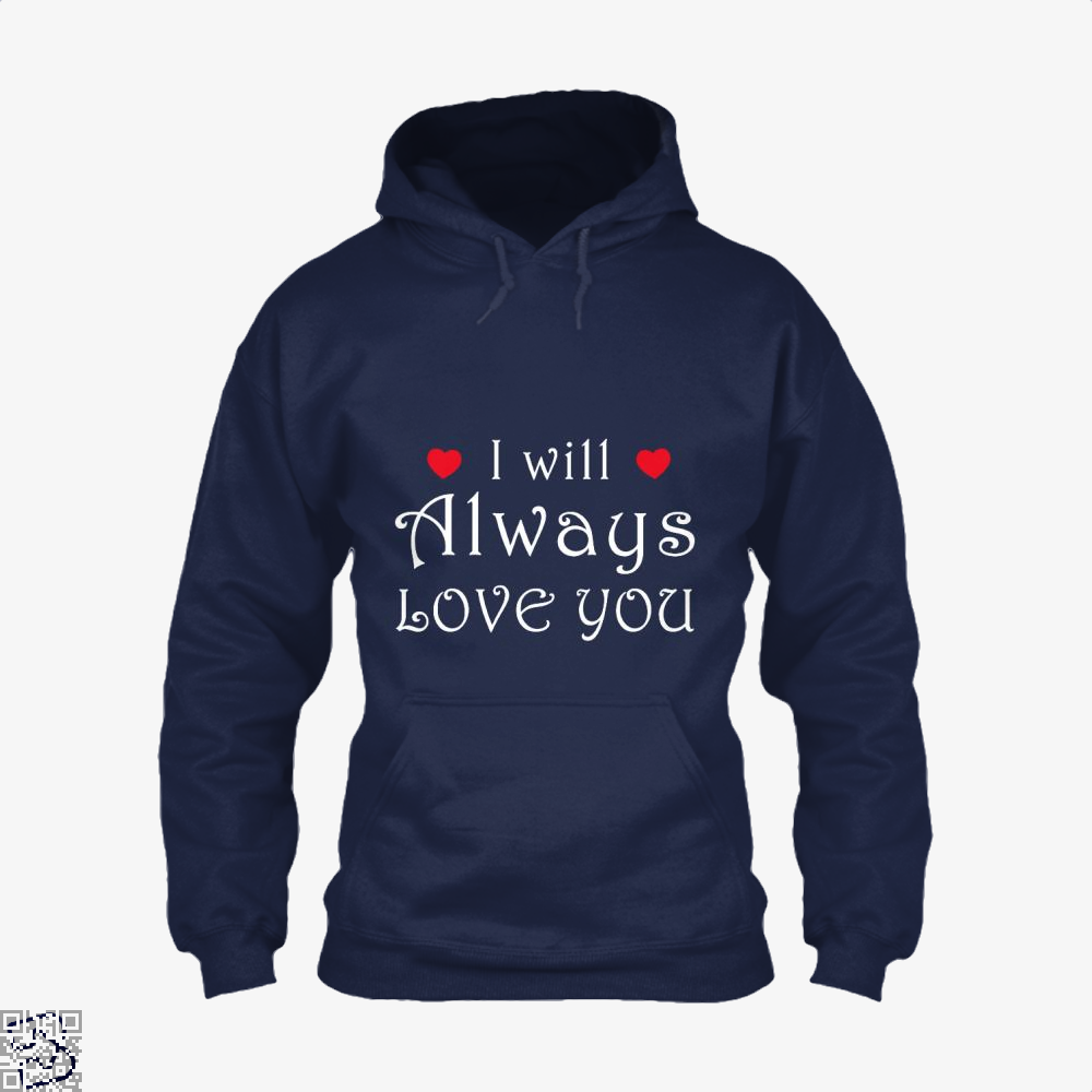 I Will Always Love You Valentines Day Hoodie - Blue / X-Small - Productgenjpg