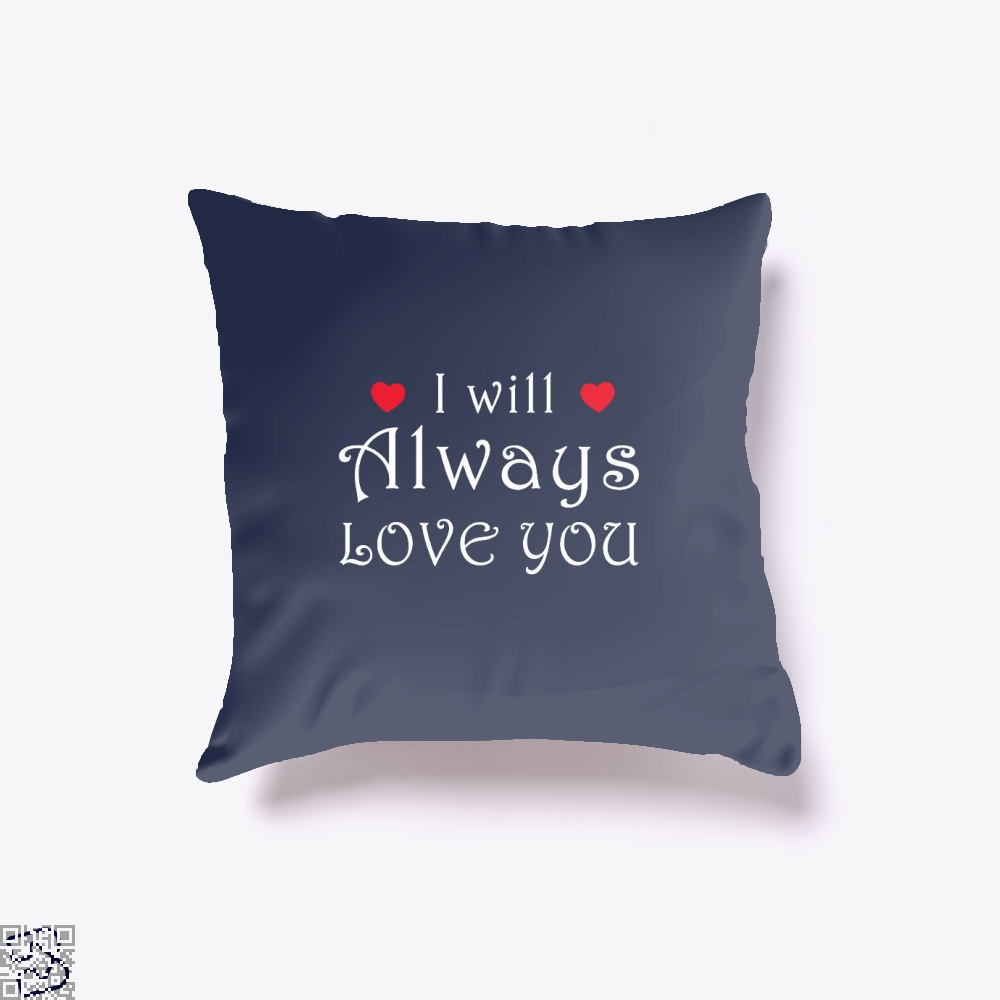 I Will Always Love You Valentines Day Throw Pillow Cover - Blue / 16 X - Productgenjpg