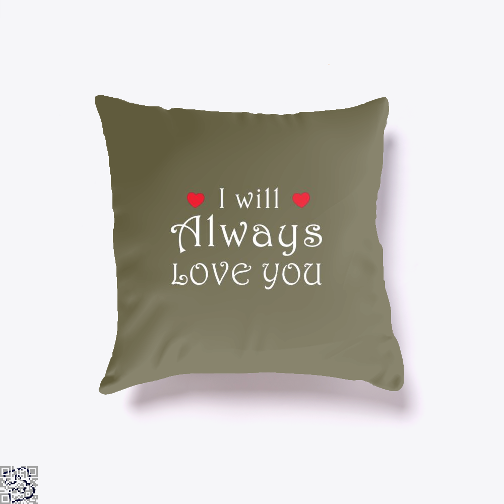 I Will Always Love You Valentines Day Throw Pillow Cover - Brown / 16 X - Productgenjpg