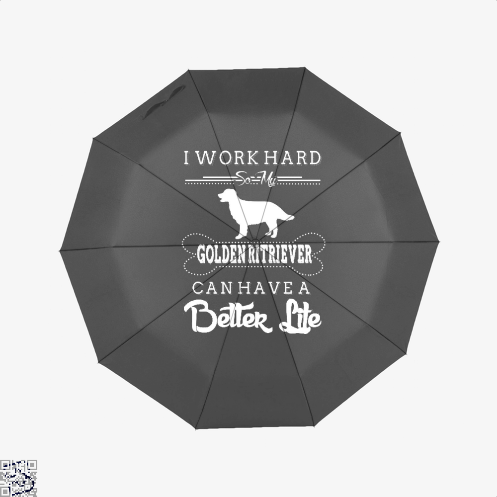 I Work Hard So My Golden Ritriever Umbrella - Black - Productgenapi