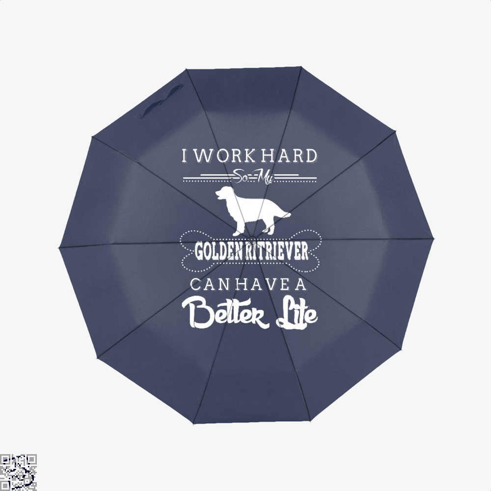 I Work Hard So My Golden Ritriever Umbrella - Blue - Productgenapi