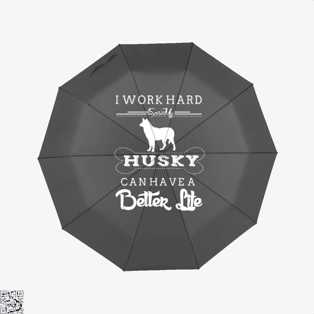 I Work Hard So My Husky Umbrella - Black - Productgenapi