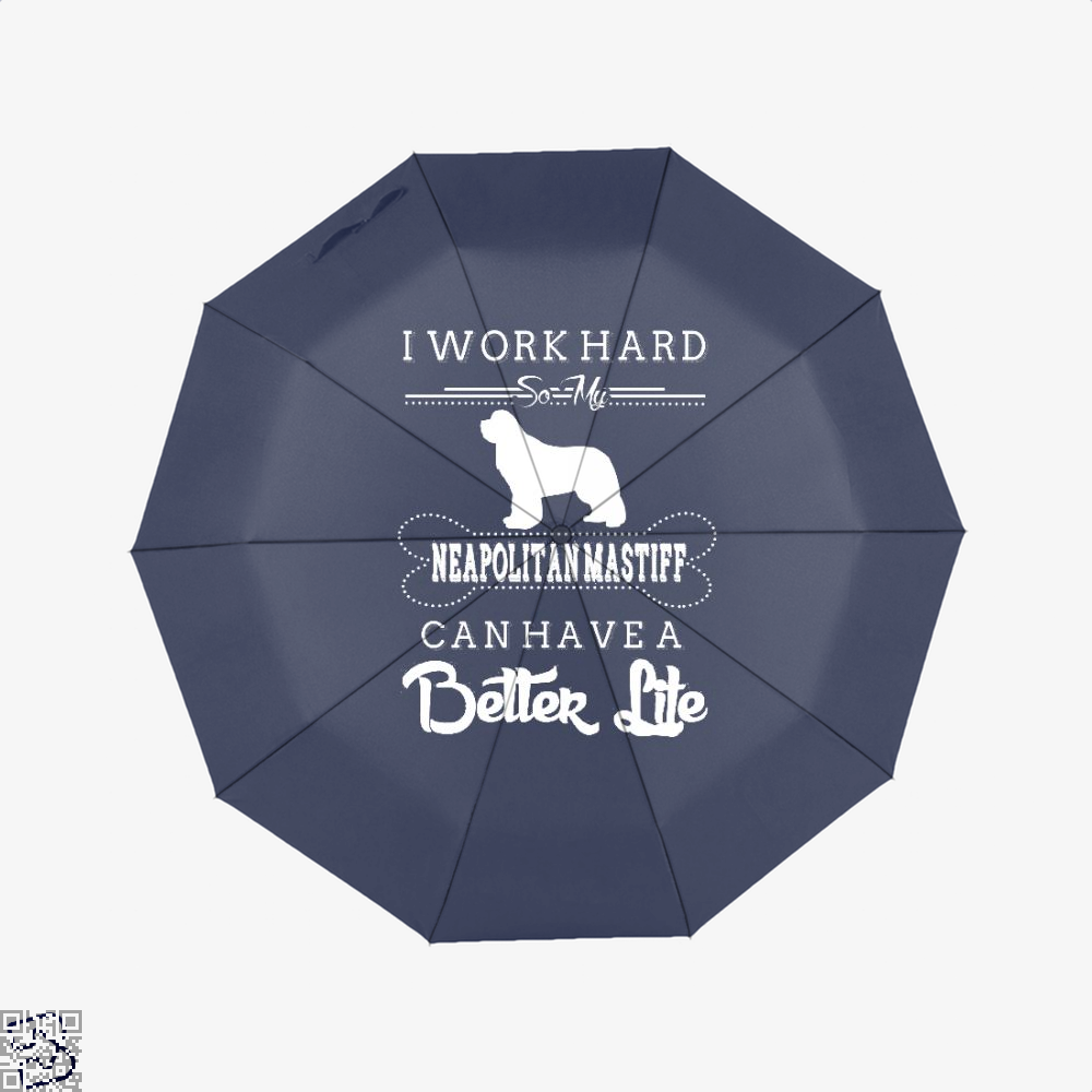 I Work Hard So My Neapolitan Mastiff Umbrella - Blue - Productgenapi