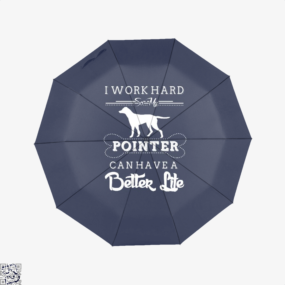 I Work Hard So My Pointer Umbrella - Blue - Productgenapi