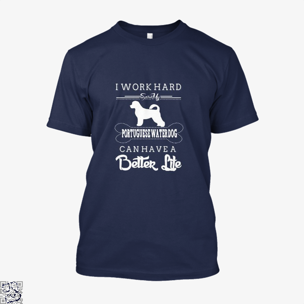 I Work Hard So My Portuguese Water Dog Shirt - Men / Blue / X-Small - Productgenapi