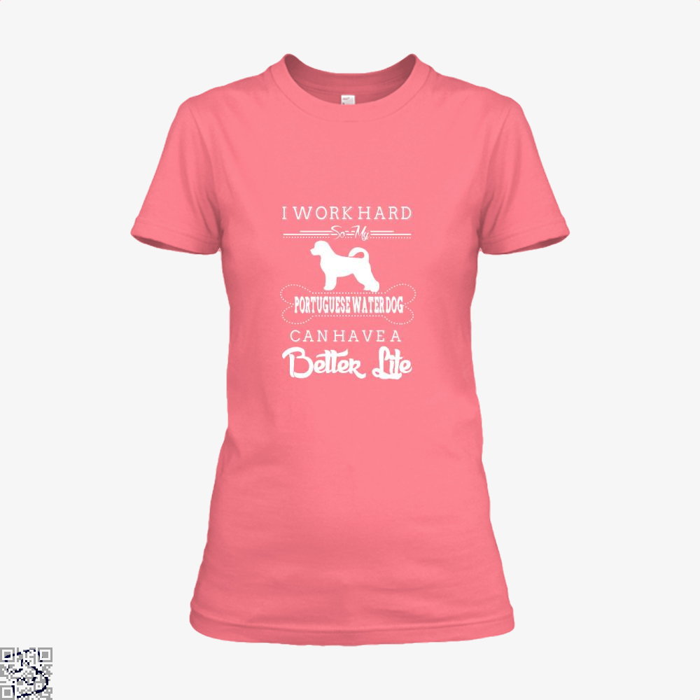 I Work Hard So My Portuguese Water Dog Shirt - Women / Pink / X-Small - Productgenapi