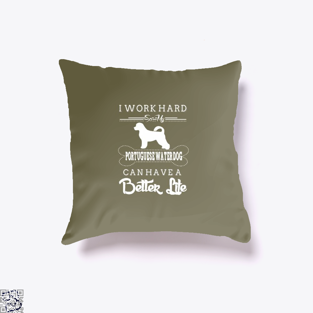 I Work Hard So My Portuguese Water Dog Throw Pillow Cover - Brown / 16 X - Productgenapi
