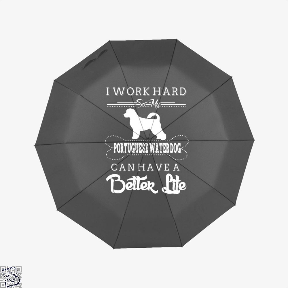 I Work Hard So My Portuguese Water Dog Umbrella - Black - Productgenapi