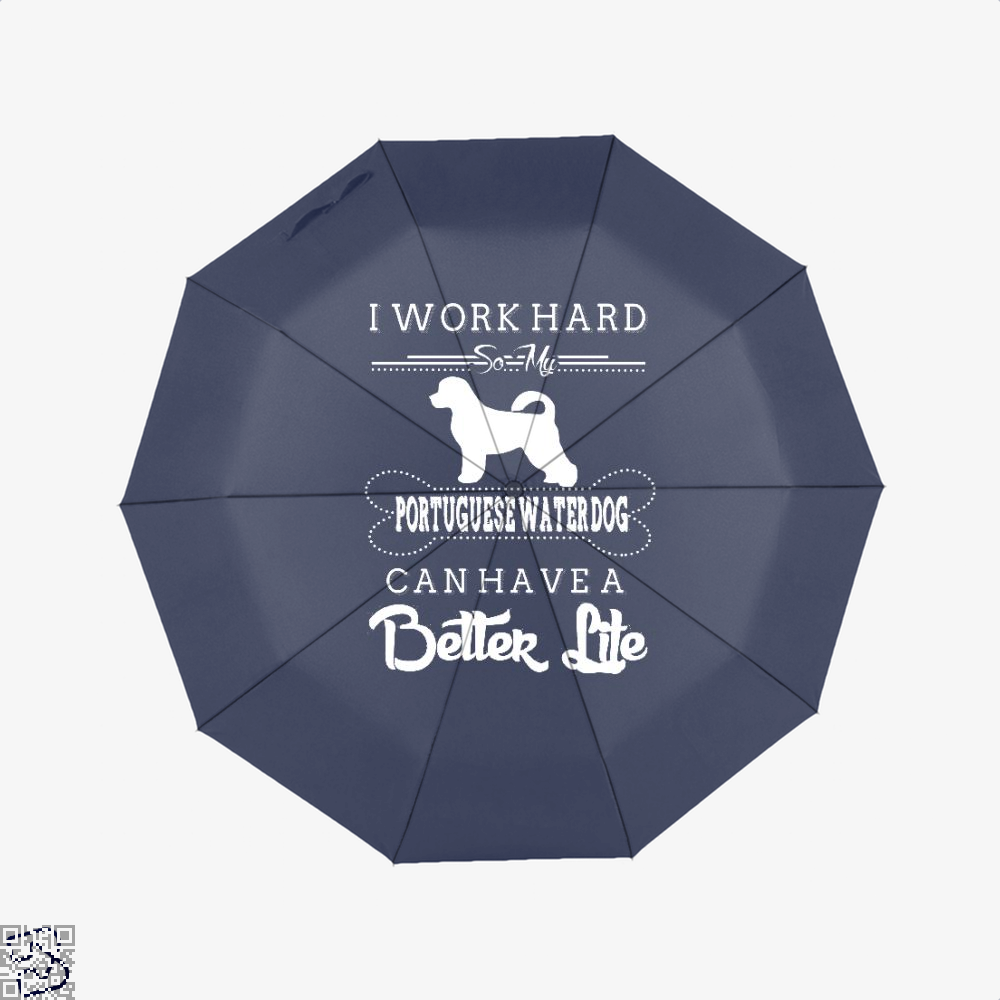 I Work Hard So My Portuguese Water Dog Umbrella - Blue - Productgenapi