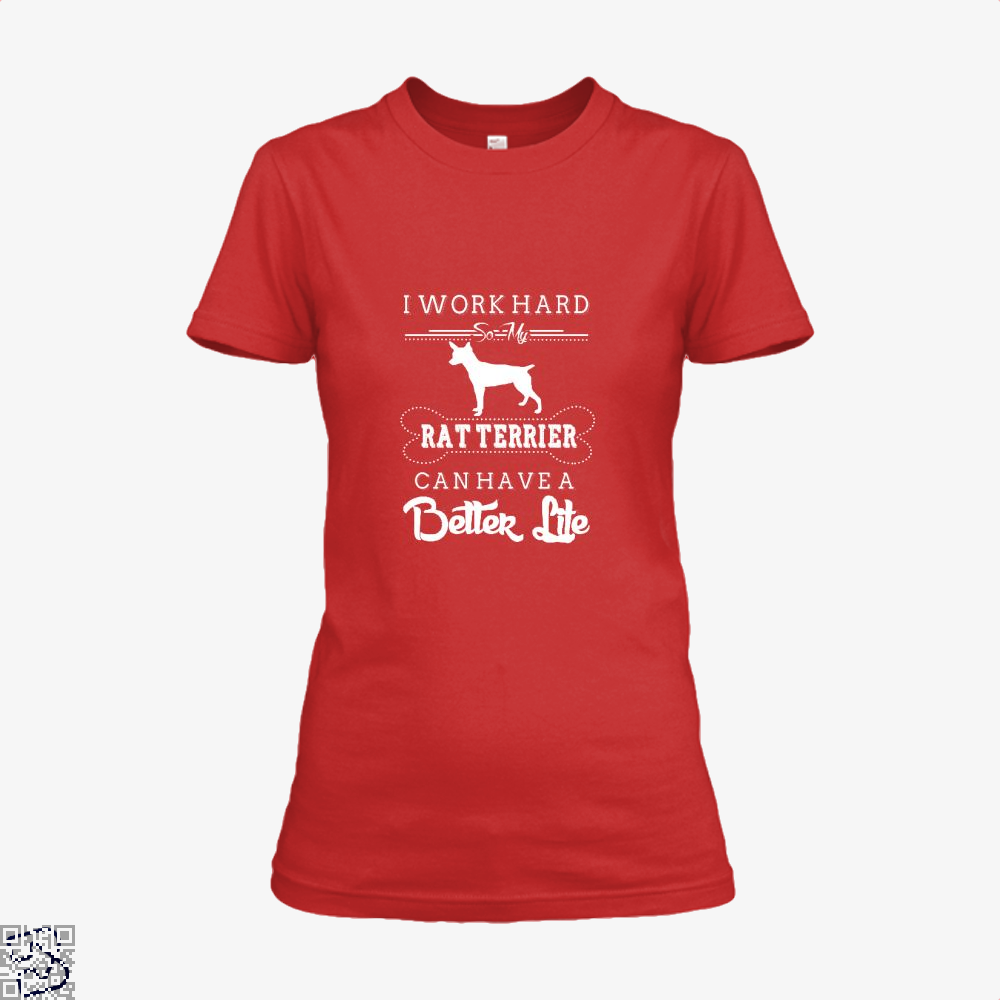 I Work Hard So My Rat Terrier Shirt - Women / Red / X-Small - Productgenapi