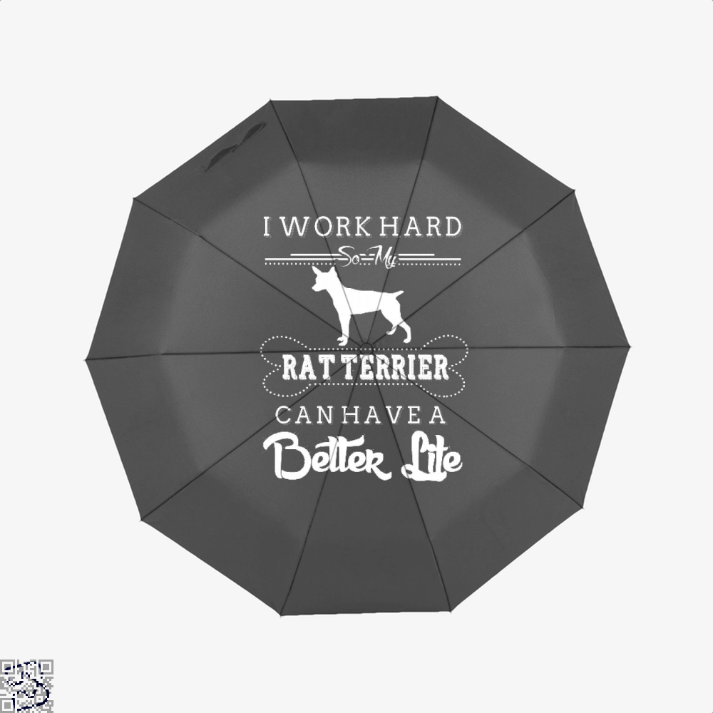 I Work Hard So My Rat Terrier Umbrella - Black - Productgenapi