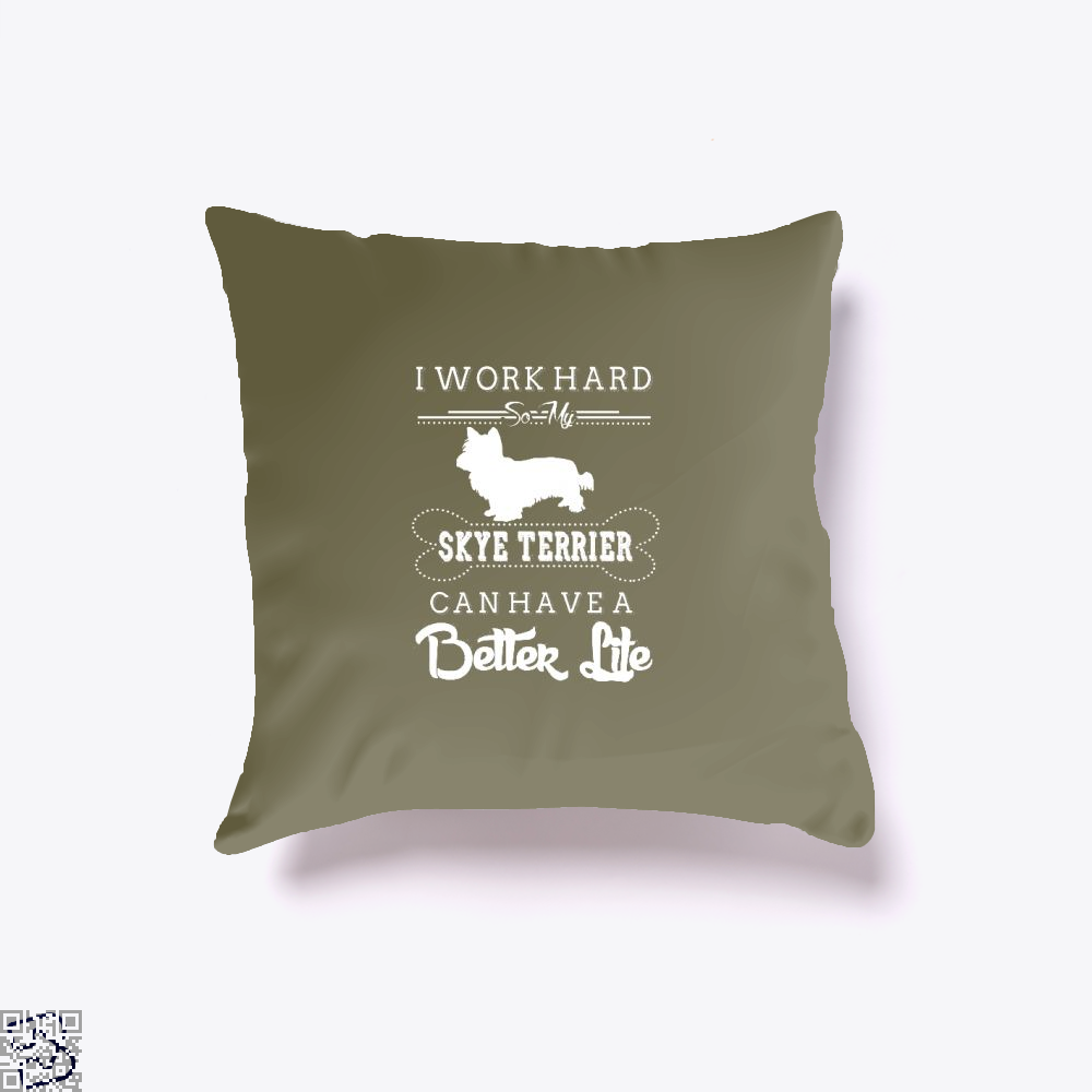 I Work Hard So My Skye Terrier Throw Pillow Cover - Brown / 16 X - Productgenapi