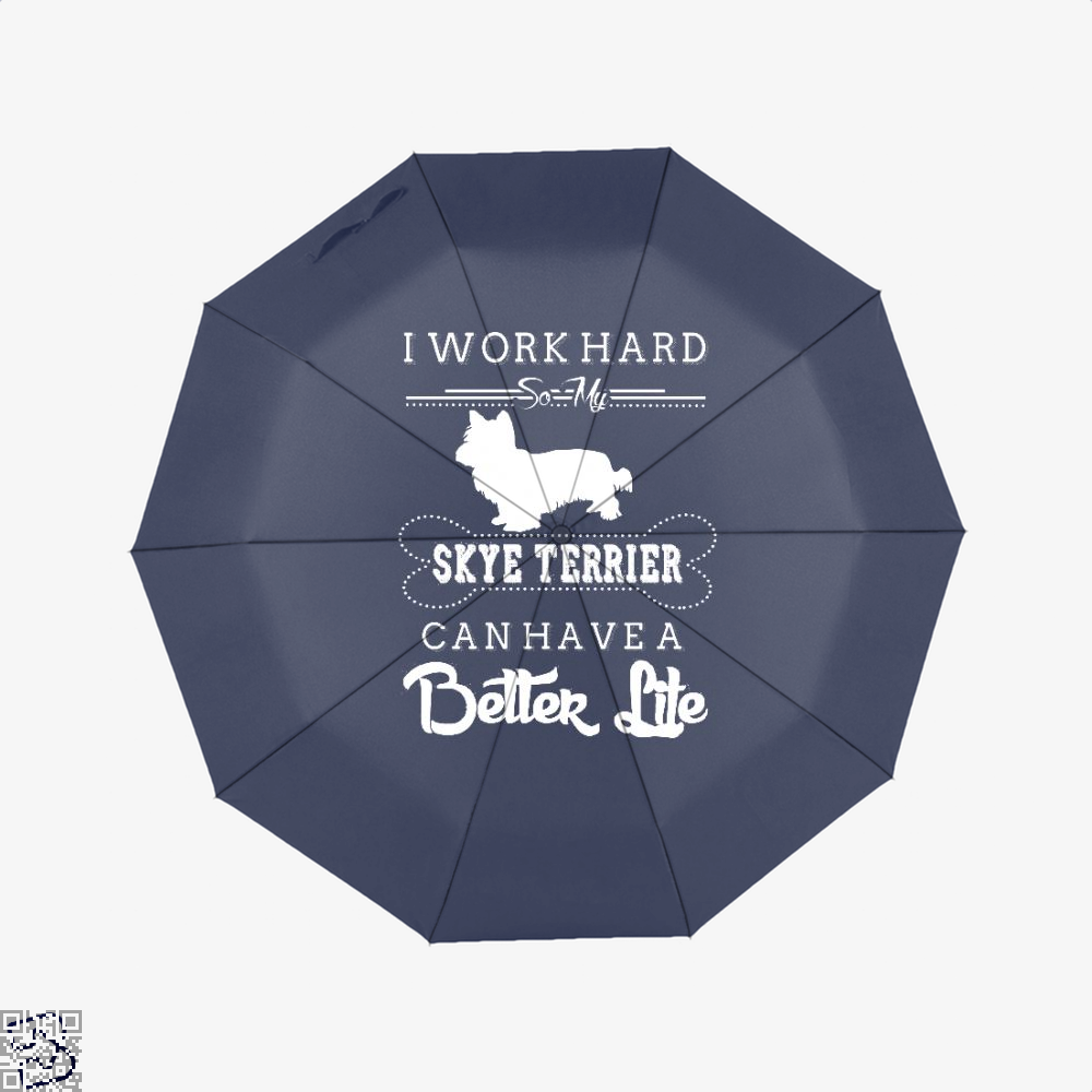 I Work Hard So My Skye Terrier Umbrella - Blue - Productgenapi