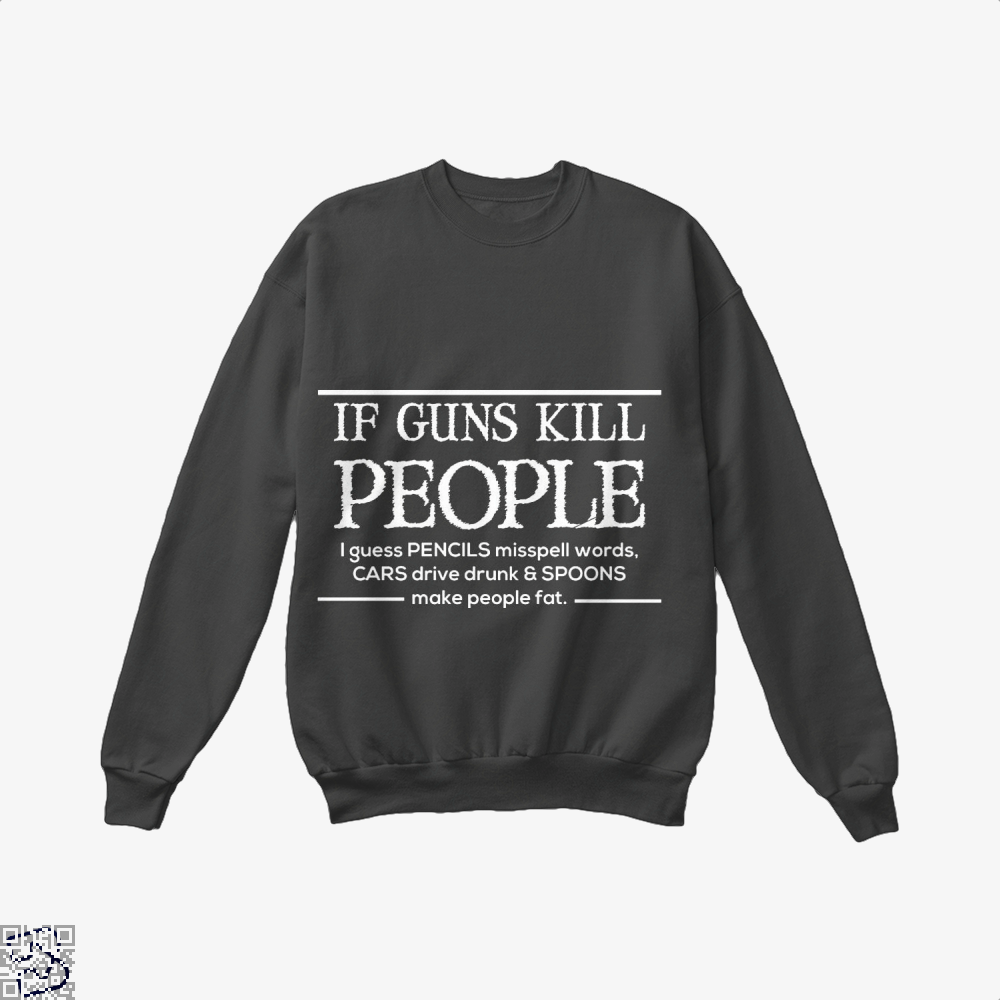 If Guns Kill People I Guess... Conservative Crew Neck Sweatshirt - Black / X-Small - Productgenjpg