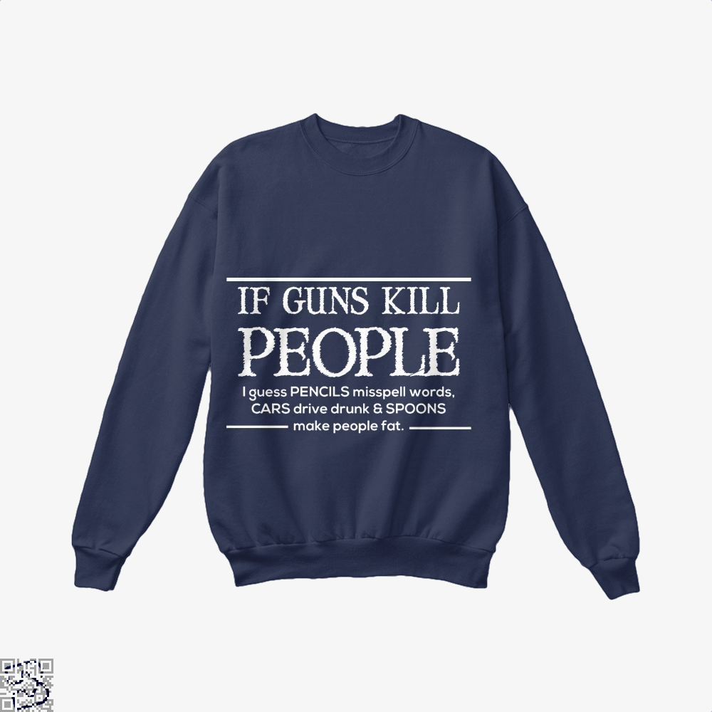 If Guns Kill People I Guess... Conservative Crew Neck Sweatshirt - Blue / X-Small - Productgenjpg