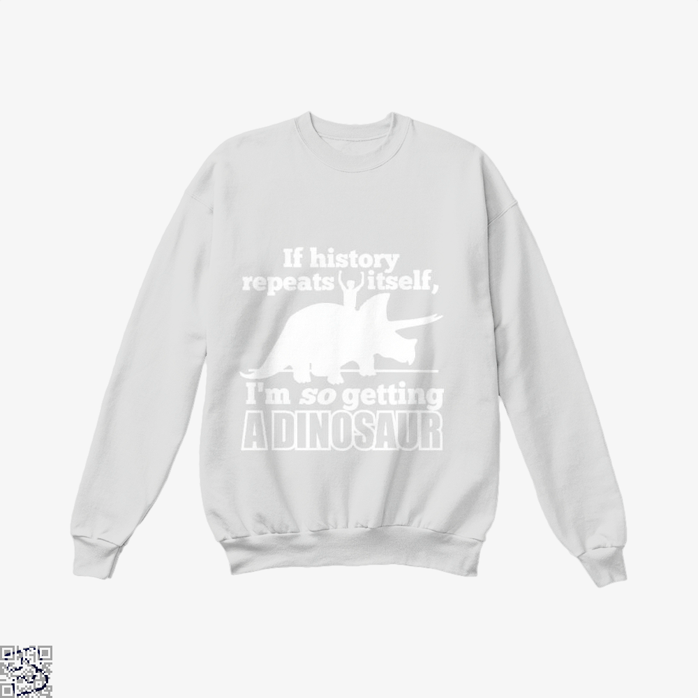 If History Repeats Itself Jurassic World Crew Neck Sweatshirt - White / X-Small - Productgenapi