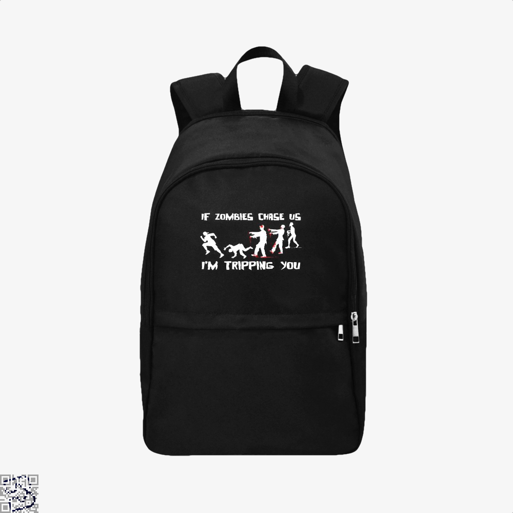 If Zombies Chase Us Im Tripping You Teasing Backpack - Black / Adult - Productgenjpg