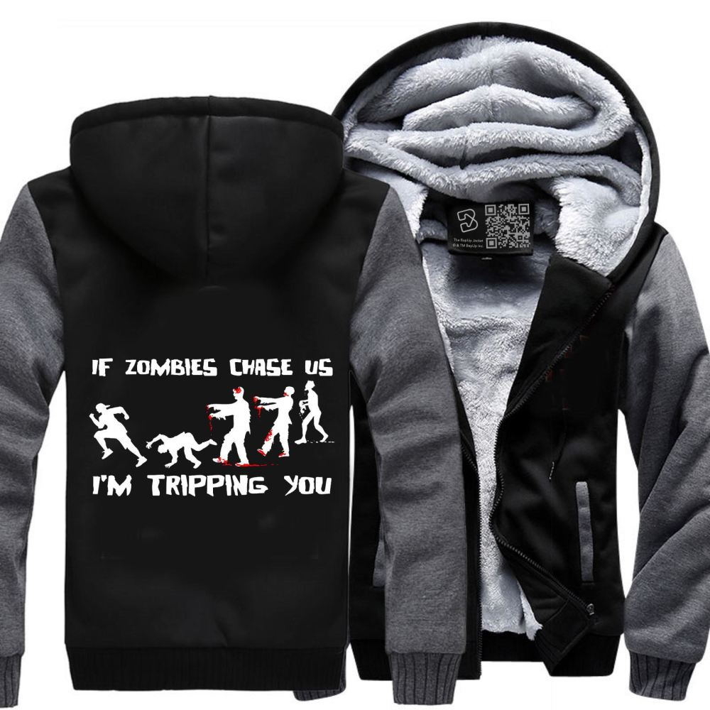 If Zombies Chase Us Im Tripping You Teasing Fleece Jacket - Productgenjpg