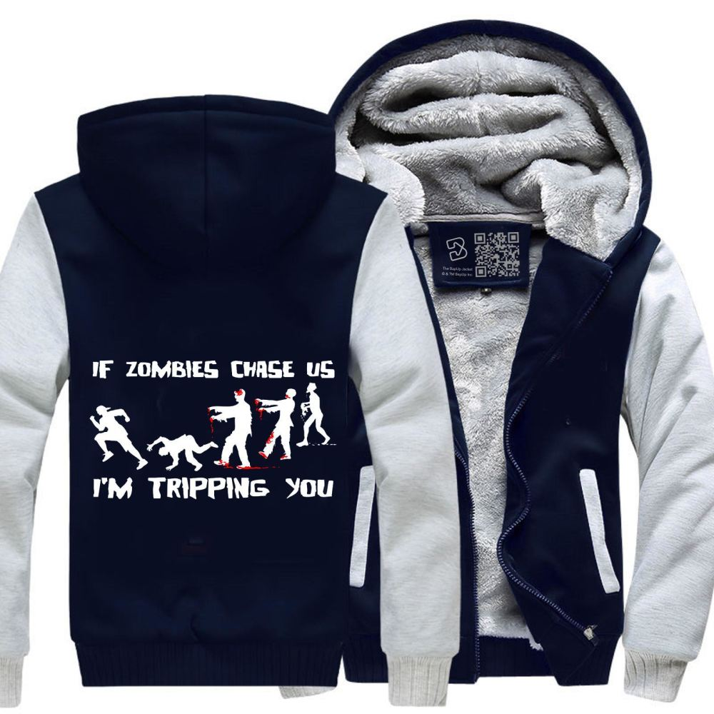 If Zombies Chase Us Im Tripping You Teasing Fleece Jacket - White / X-Small - Productgenjpg