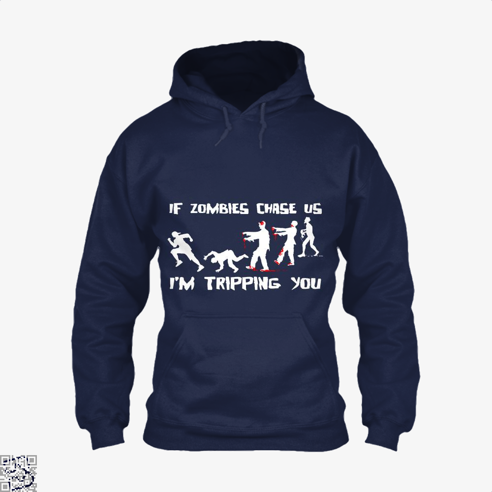 If Zombies Chase Us Im Tripping You Teasing Hoodie - Blue / X-Small - Productgenjpg