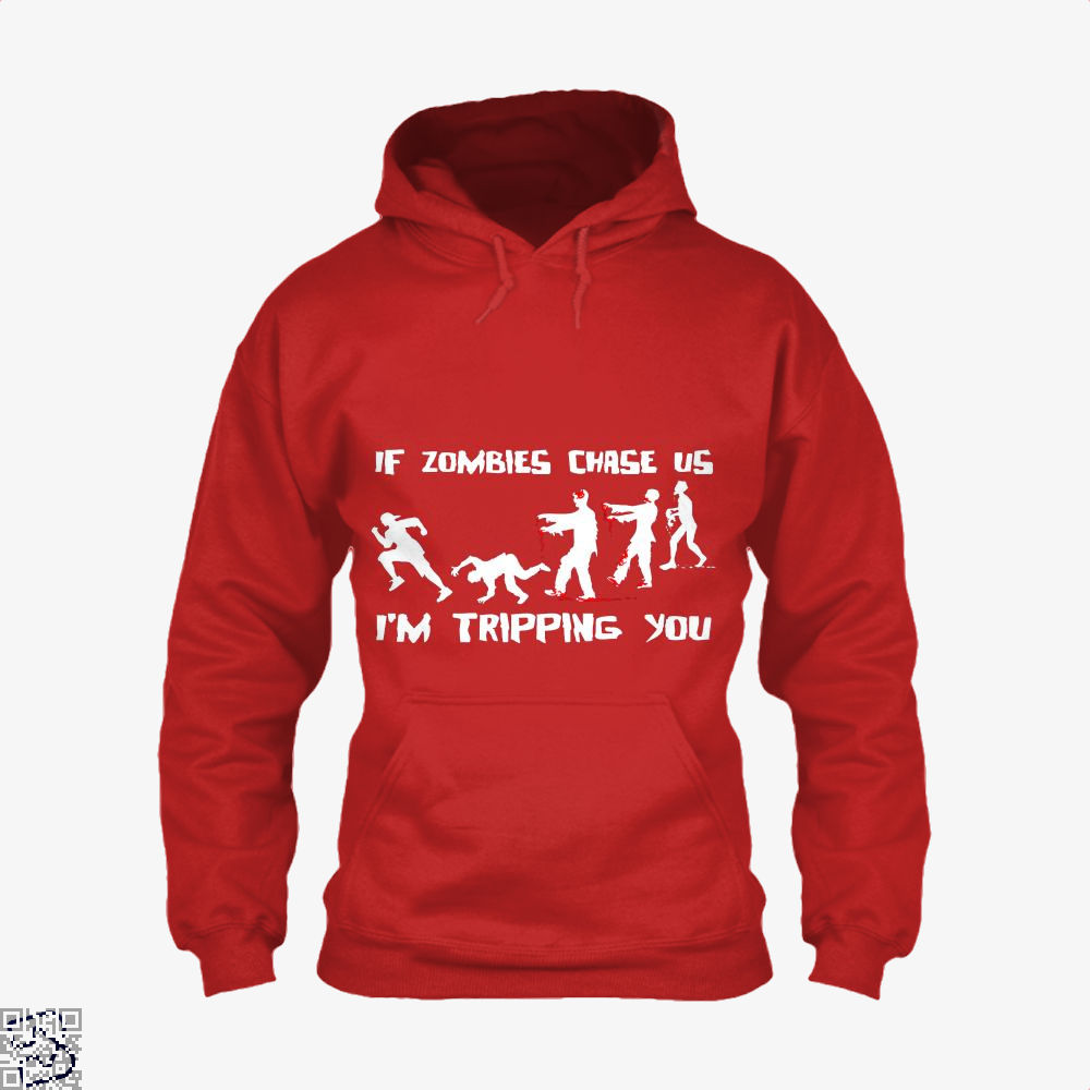 If Zombies Chase Us Im Tripping You Teasing Hoodie - Red / X-Small - Productgenjpg