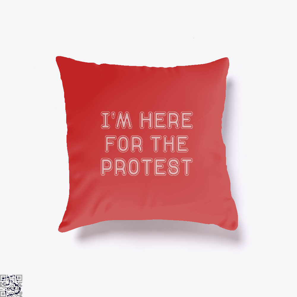 Im Here For The Protest Droll Throw Pillow Cover - Productgenjpg