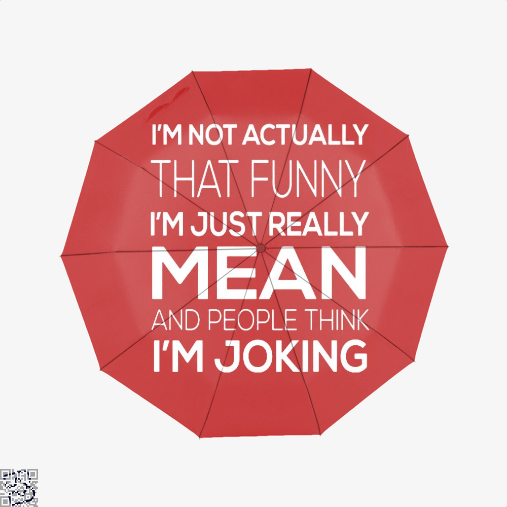Im Not Actually That Funny Just Really Mean And People Think Joking Satirical Umbrella - Red - Productgenjpg