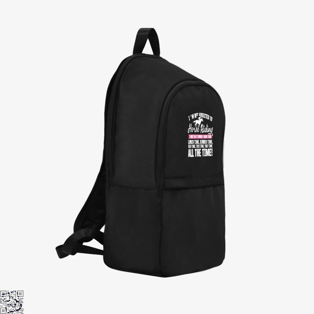 Im Not Addicted To Horse Riding Backpack - Productgenjpg