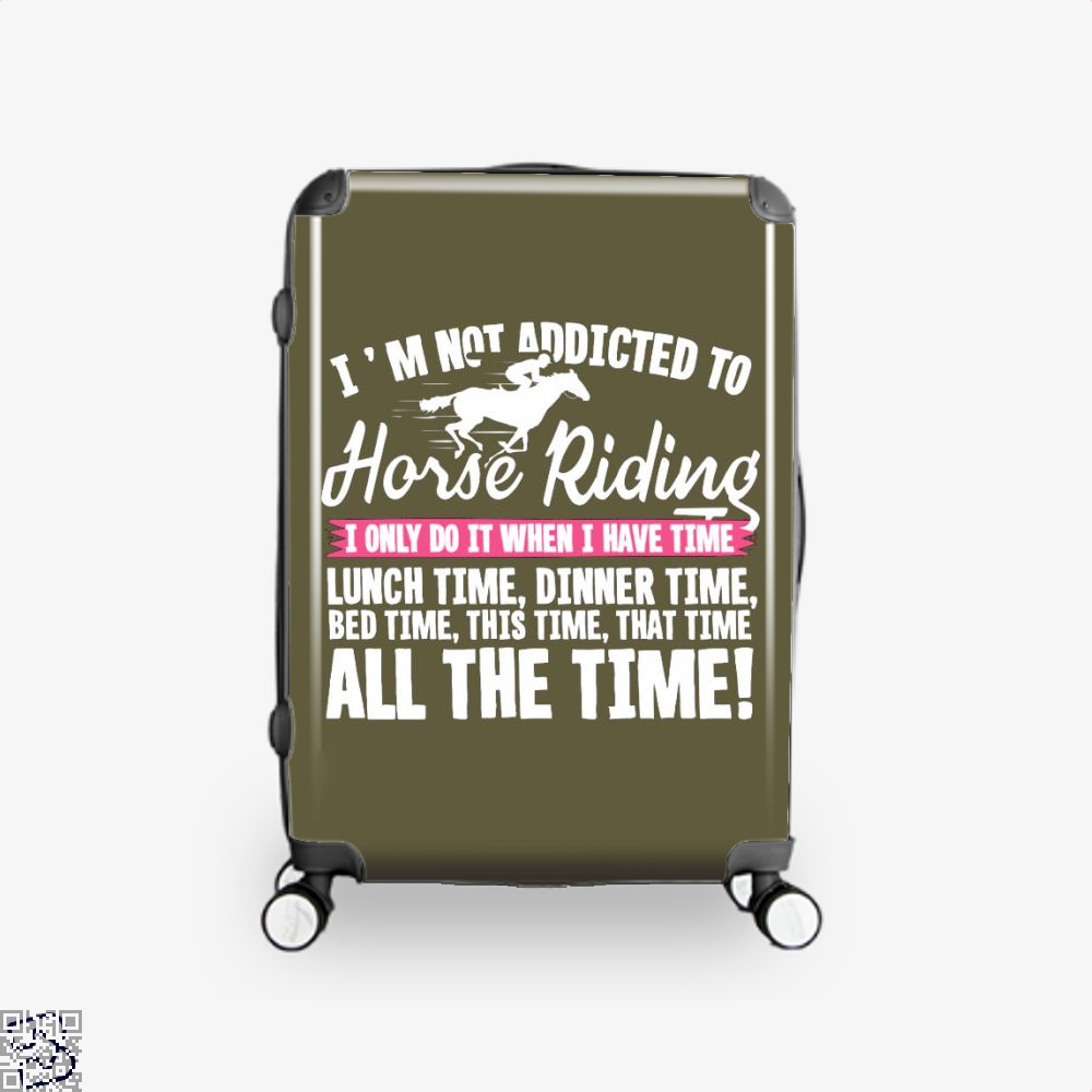 Im Not Addicted To Horse Riding Suitcase - Brown / 16 - Productgenjpg